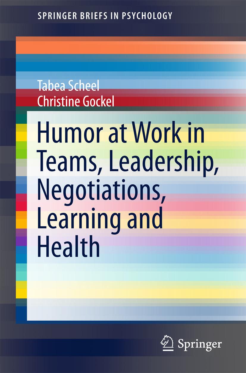 Gockel, Christine - Humor at Work in Teams, Leadership, Negotiations, Learning and Health, ebook