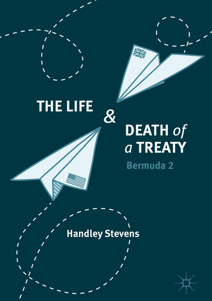 Stevens, Handley - The Life and Death of a Treaty, ebook