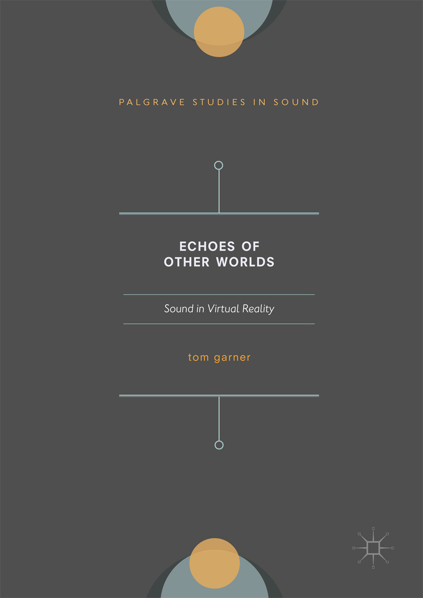Garner, Tom A. - Echoes of Other Worlds: Sound in Virtual Reality, ebook