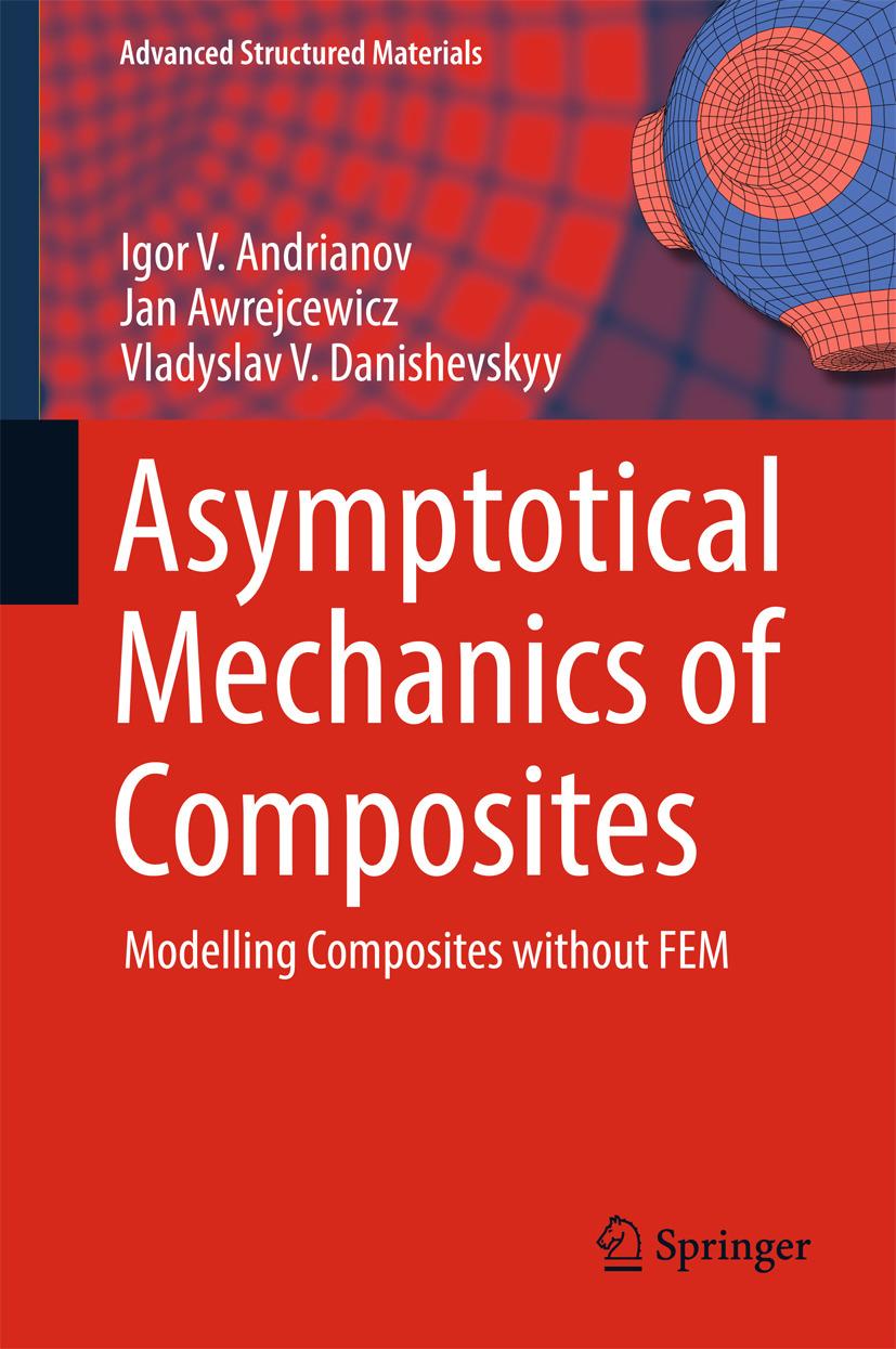 Andrianov, Igor V. - Asymptotical Mechanics of Composites, ebook
