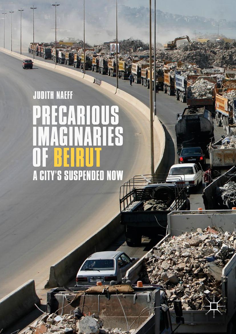 Naeff, Judith - Precarious Imaginaries of Beirut, ebook