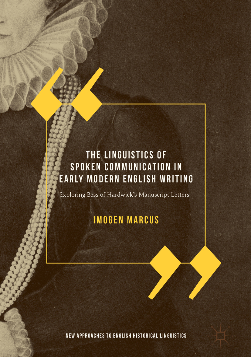 Marcus, Imogen - The Linguistics of Spoken Communication in Early Modern English Writing, ebook
