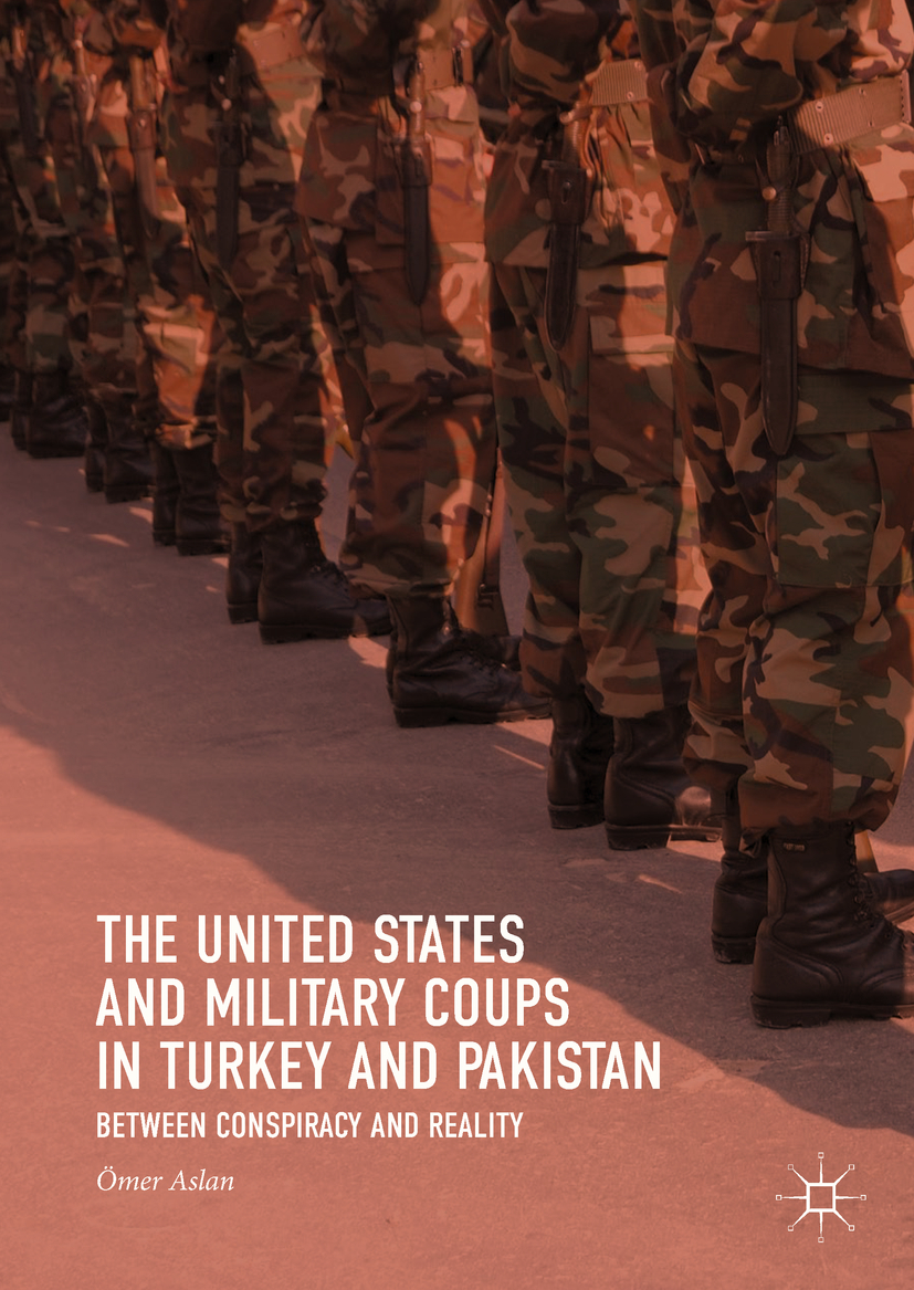 Aslan, Ömer - The United States and Military Coups in Turkey and Pakistan, ebook