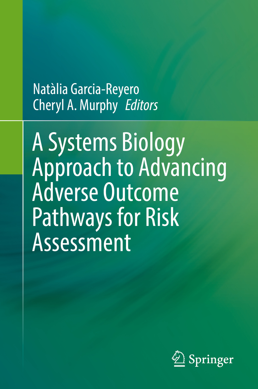 Garcia-Reyero, Natàlia - A Systems Biology Approach to Advancing Adverse Outcome Pathways for Risk Assessment, ebook
