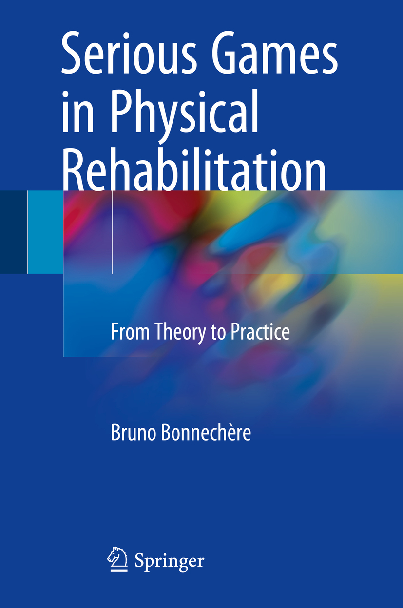 Bonnechère, Bruno - Serious Games in Physical Rehabilitation, ebook