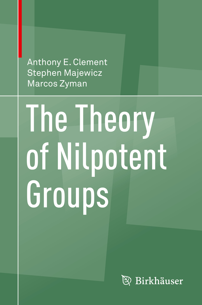 Clement, Anthony E. - The Theory of Nilpotent Groups, ebook