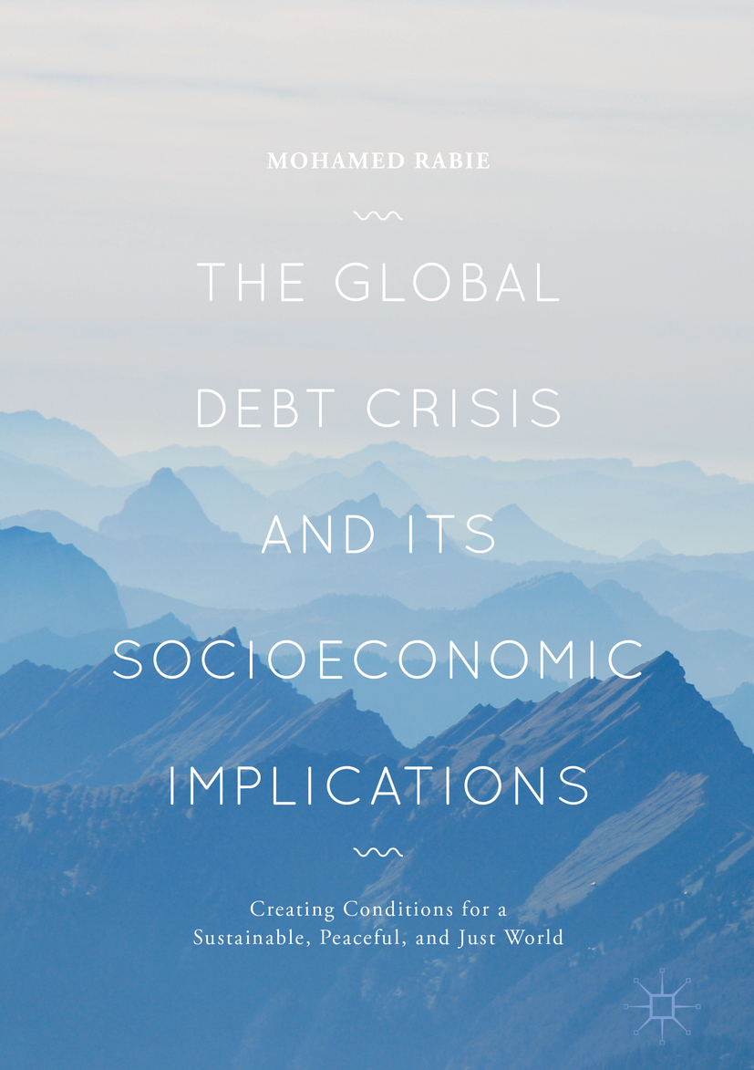 Rabie, Mohamed - The Global Debt Crisis and Its Socioeconomic Implications, e-bok