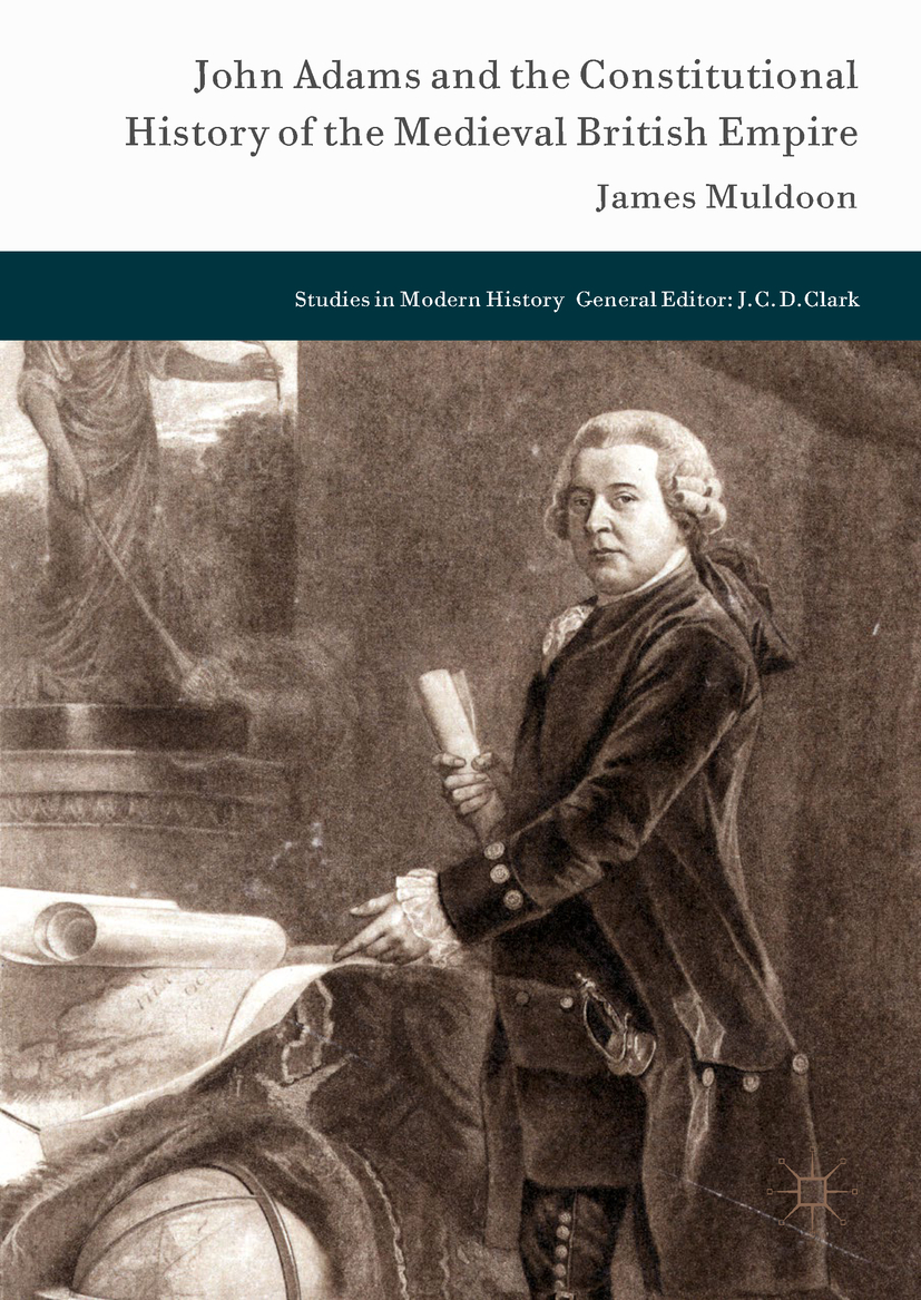 Muldoon, James - John Adams and the Constitutional History of the Medieval British Empire, ebook