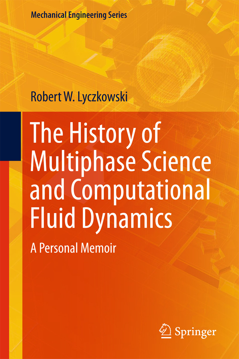 Lyczkowski, Robert W. - The History of Multiphase Science and Computational Fluid Dynamics, ebook