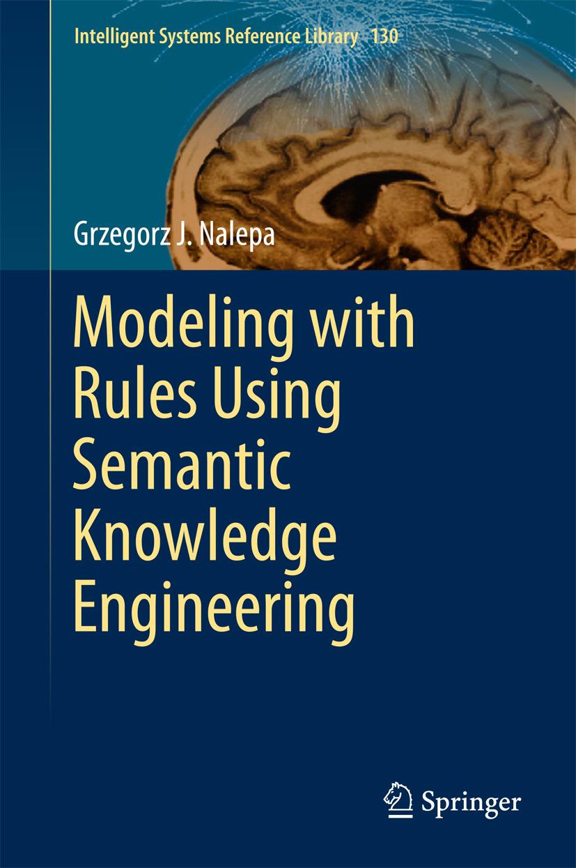 Nalepa, Grzegorz J. - Modeling with Rules Using Semantic Knowledge Engineering, ebook