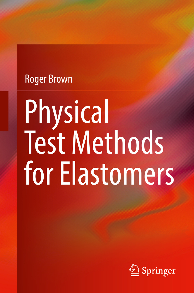 Brown, Roger - Physical Test Methods for Elastomers, ebook