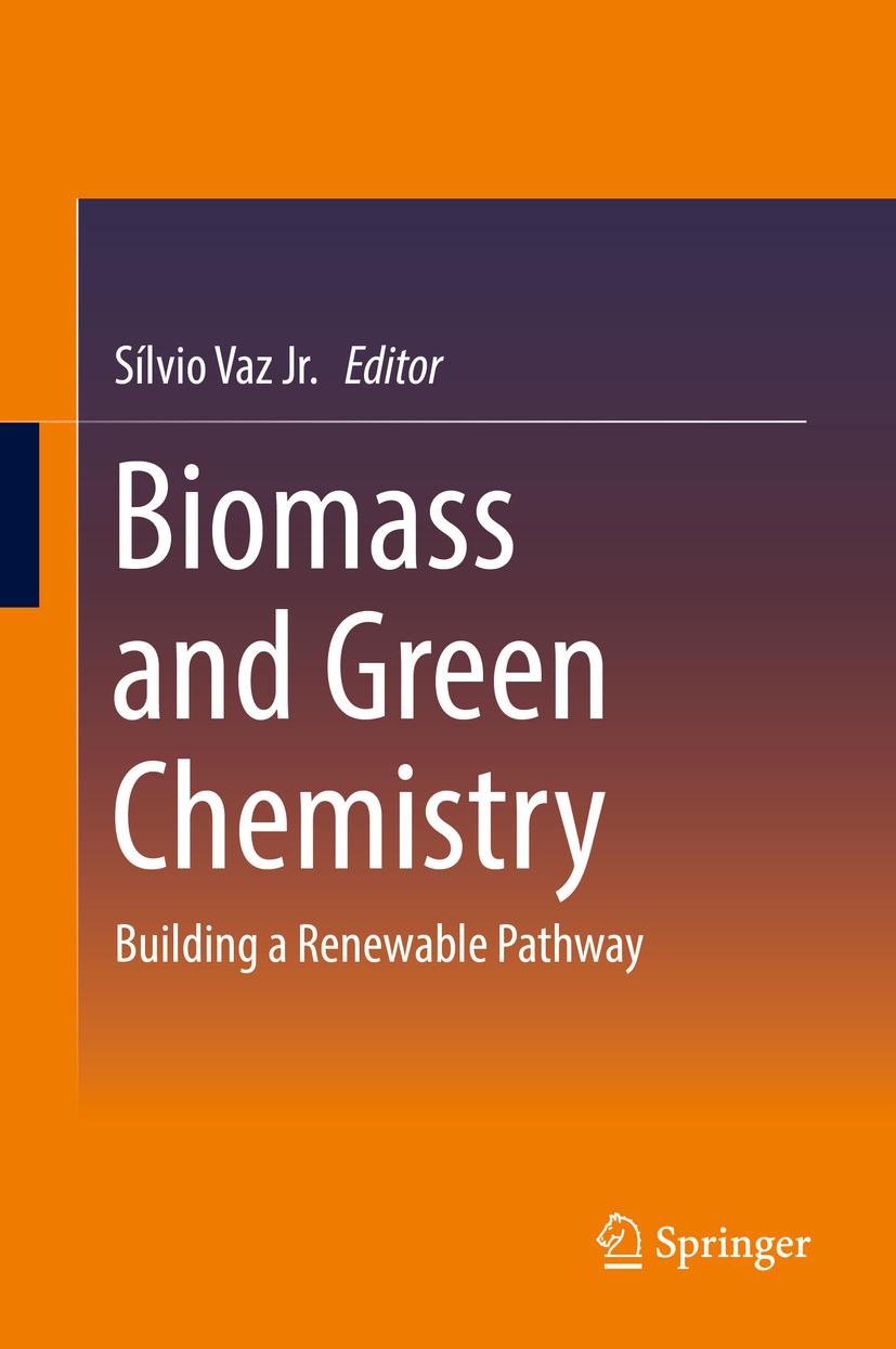 Jr., Sílvio Vaz - Biomass and Green Chemistry, ebook