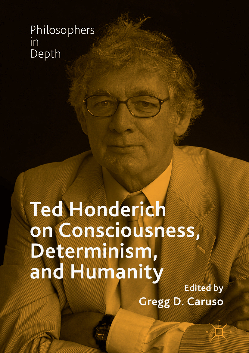 Caruso, Gregg D. - Ted Honderich on Consciousness, Determinism, and Humanity, ebook