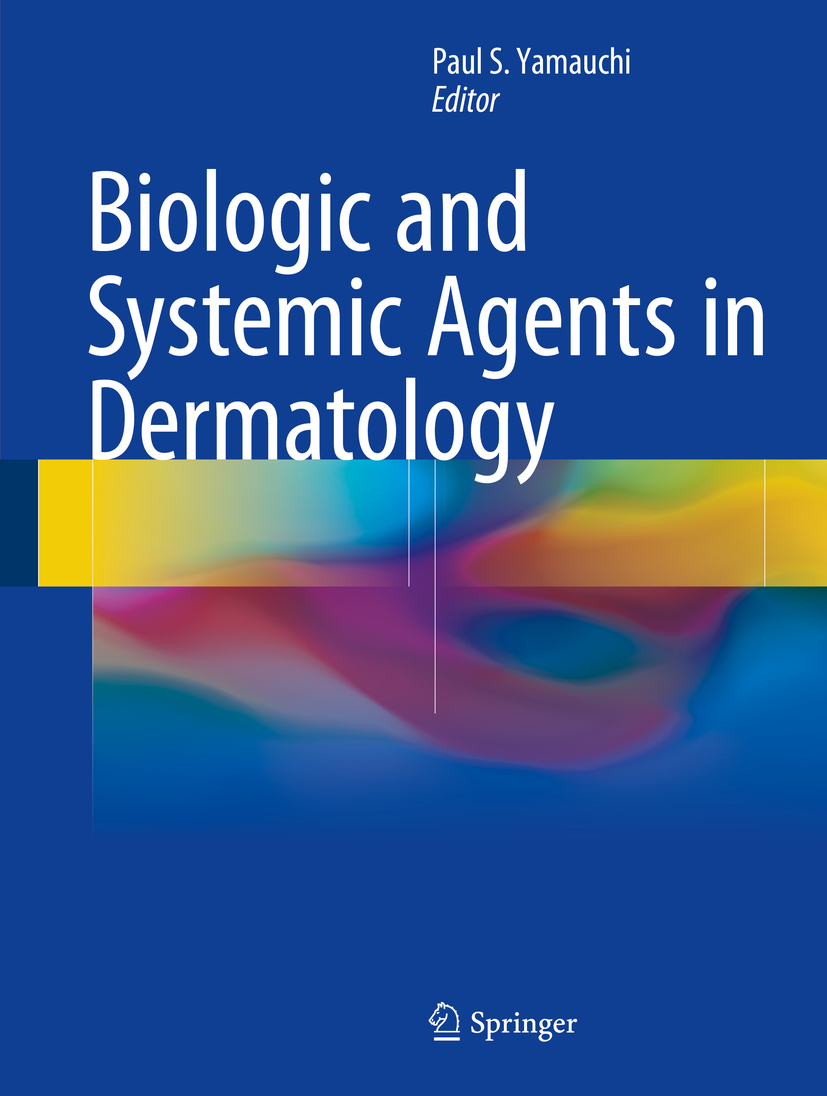 Yamauchi, Paul S. - Biologic and Systemic Agents in Dermatology, ebook
