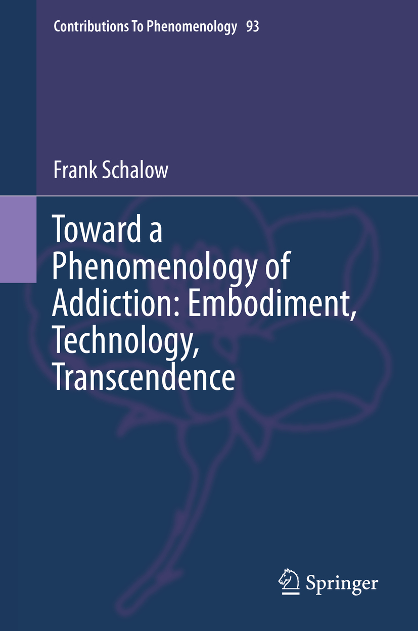 Schalow, Frank - Toward a Phenomenology of Addiction: Embodiment, Technology, Transcendence, ebook