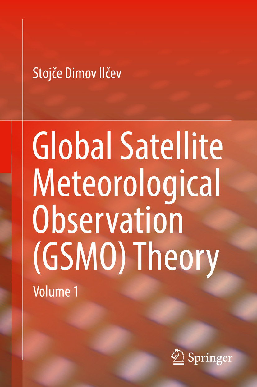 Ilčev, Stojče Dimov - Global Satellite Meteorological Observation (GSMO) Theory, ebook