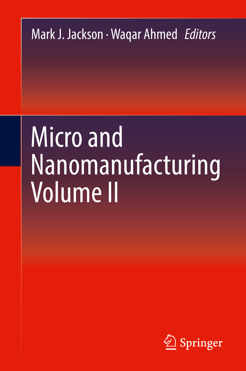 Ahmed, Waqar - Micro and Nanomanufacturing Volume II, ebook