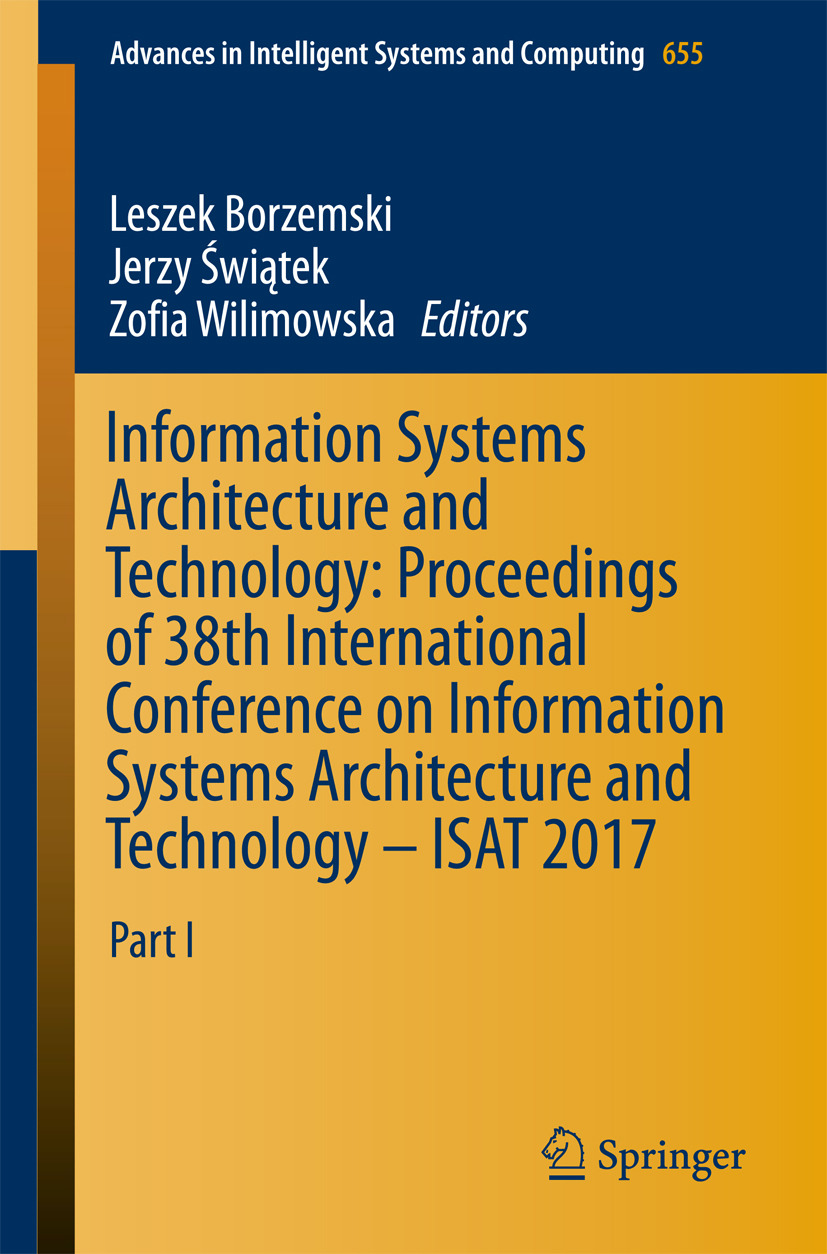Borzemski, Leszek - Information Systems Architecture and Technology: Proceedings of 38th International Conference on Information Systems Architecture and Technology – ISAT 2017, e-kirja