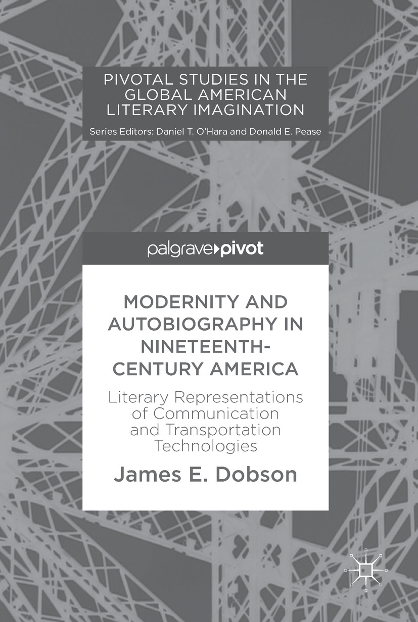 Dobson, James E. - Modernity and Autobiography in Nineteenth-Century America, e-bok
