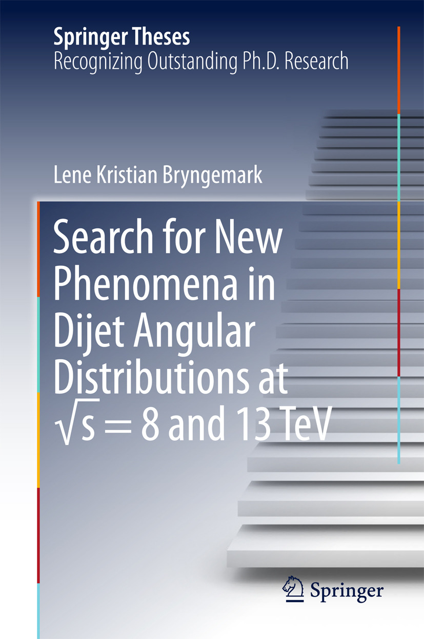 Bryngemark, Lene Kristian - Search for New Phenomena in Dijet Angular Distributions at √s = 8 and 13 TeV, ebook
