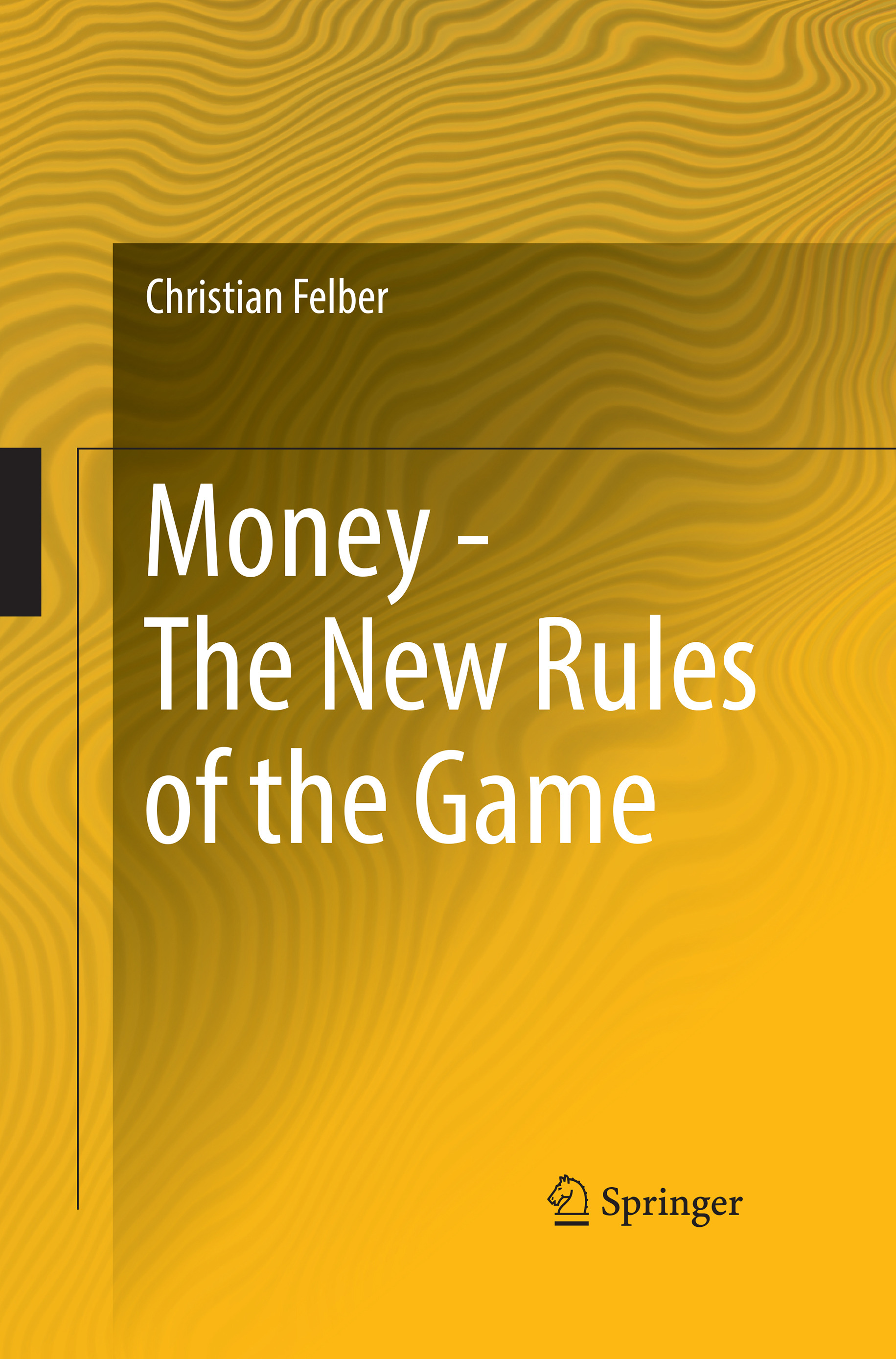 Felber, Christian - Money - The New Rules of the Game, ebook