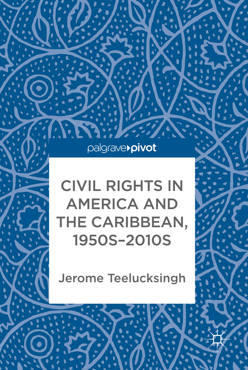 Teelucksingh, Jerome - Civil Rights in America and the Caribbean, 1950s–2010s, ebook