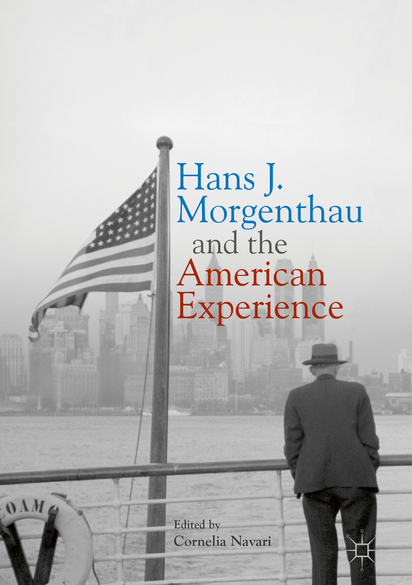 Navari, Cornelia - Hans J. Morgenthau and the American Experience, ebook