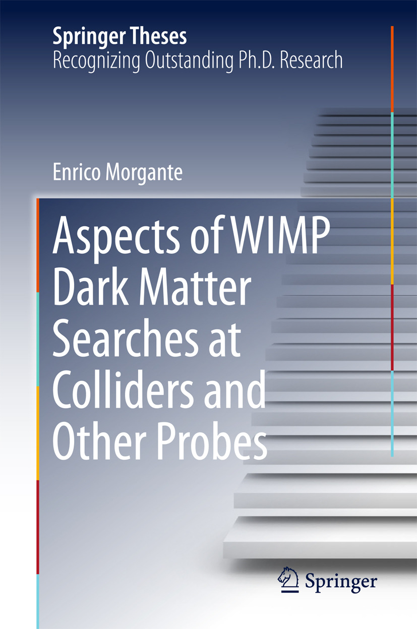 Morgante, Enrico - Aspects of WIMP Dark Matter Searches at Colliders and Other Probes, ebook