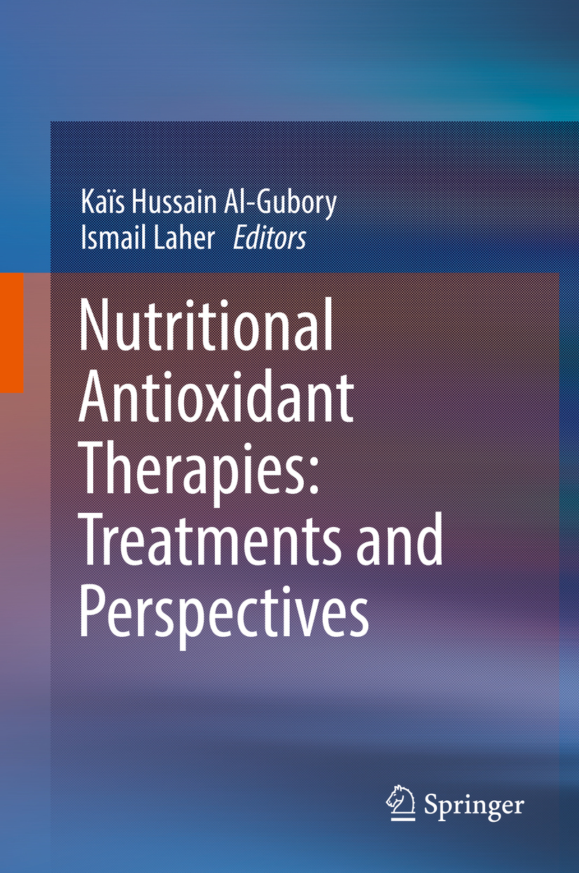 Al-Gubory, Kaïs Hussain - Nutritional Antioxidant Therapies: Treatments and Perspectives, ebook