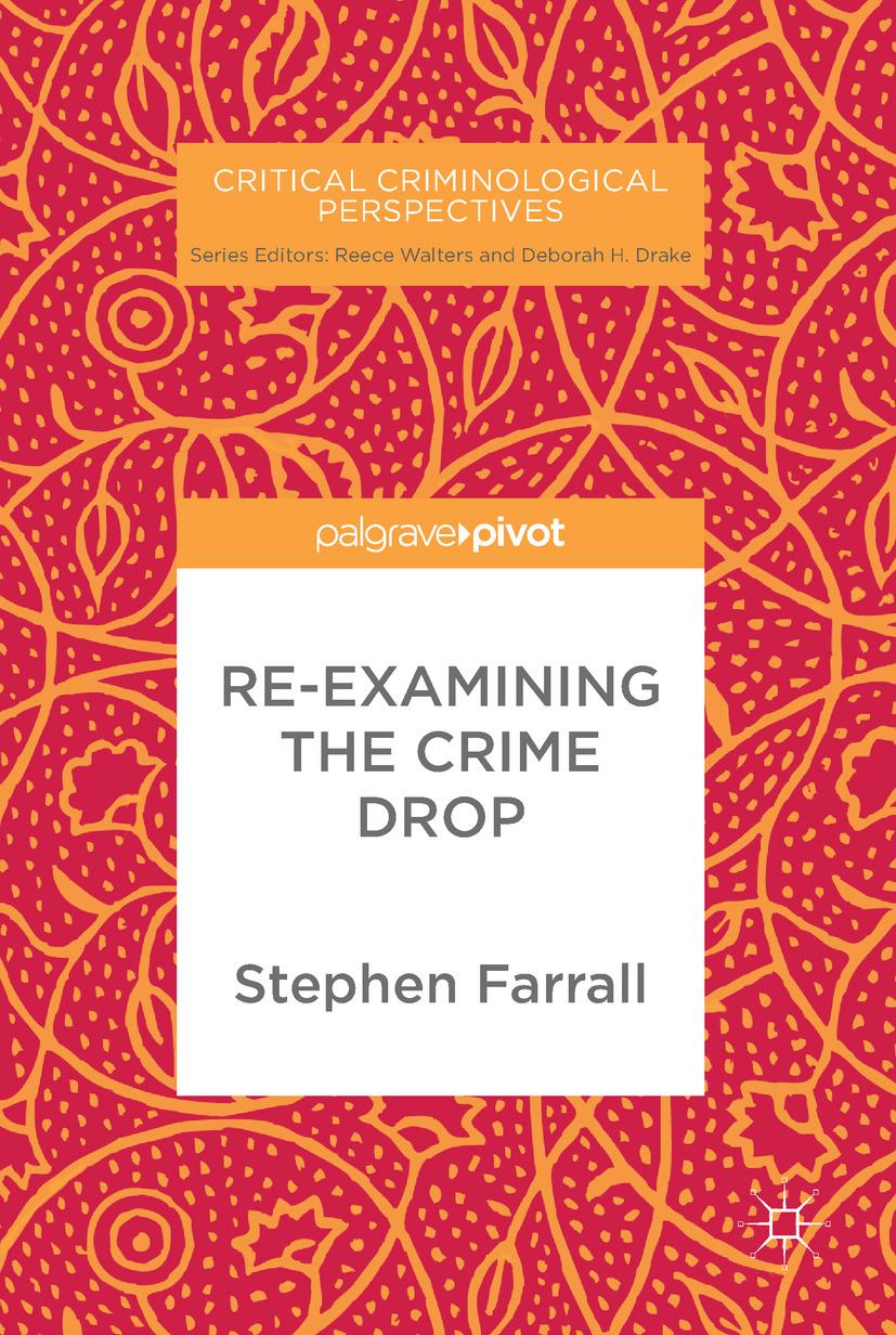 Farrall, Stephen - Re-Examining The Crime Drop, ebook