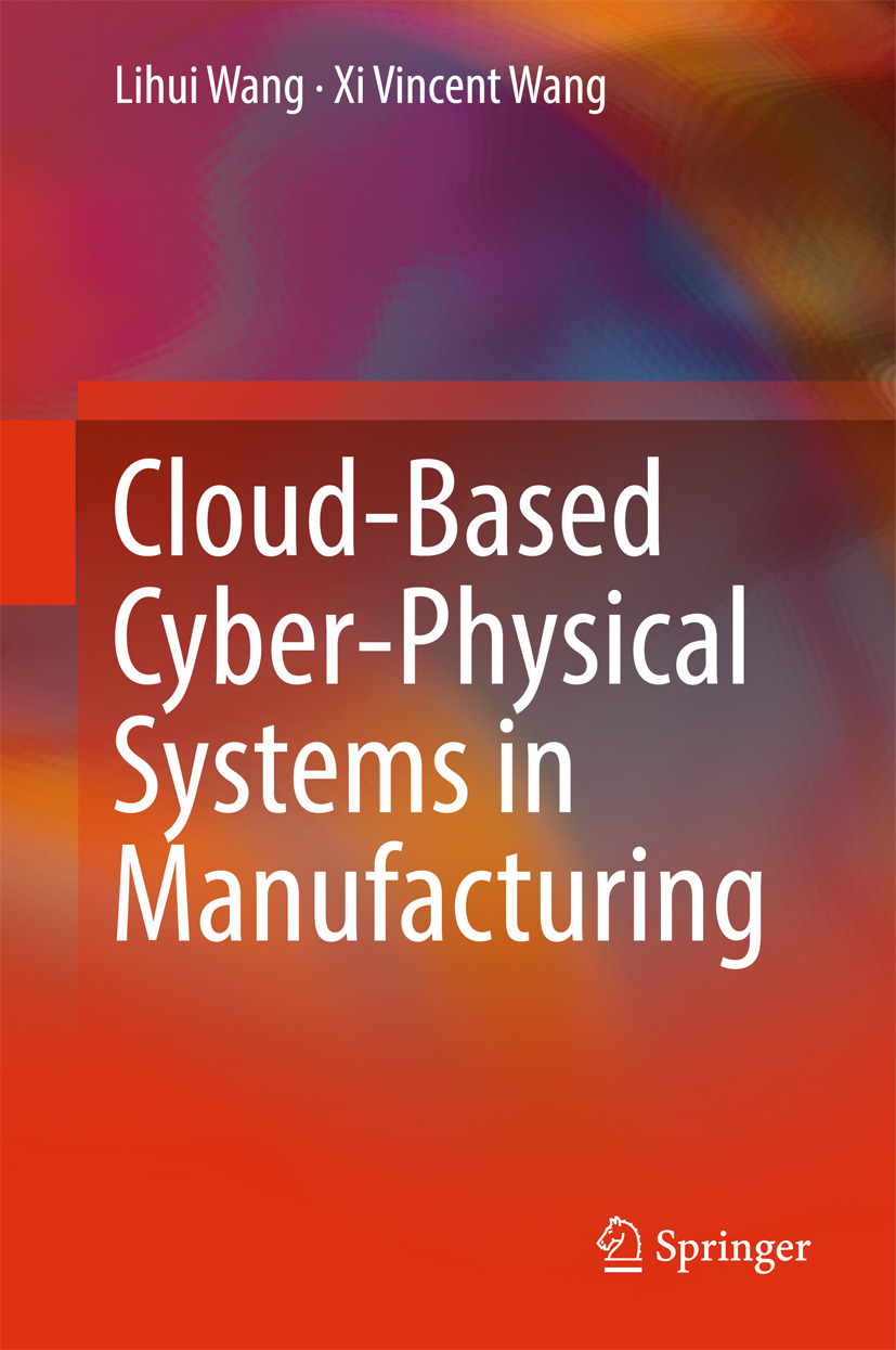 Wang, Lihui - Cloud-Based Cyber-Physical Systems in Manufacturing, ebook