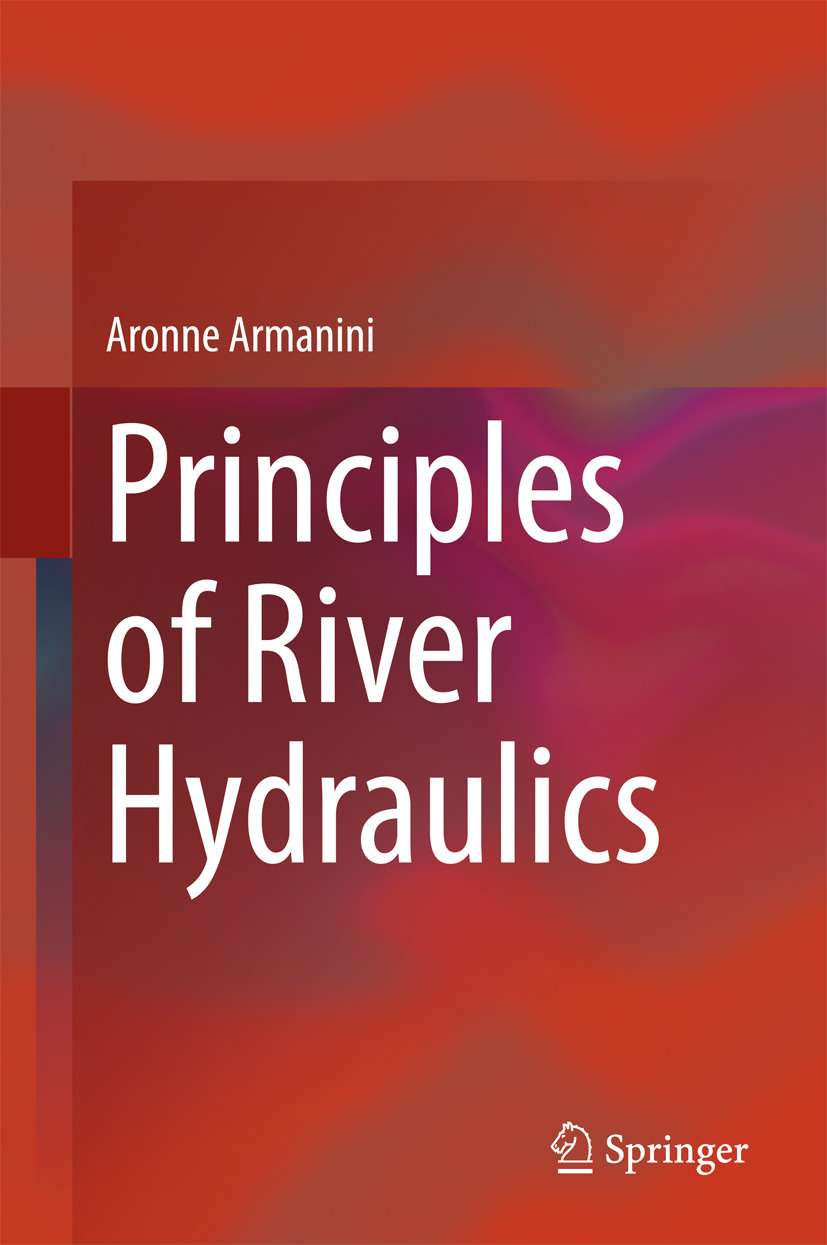 Armanini, Aronne - Principles of River Hydraulics, ebook