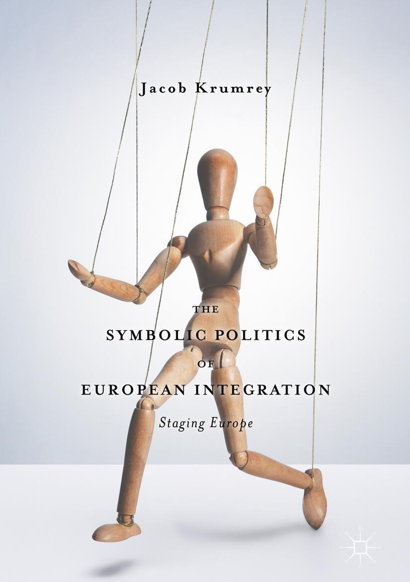 Krumrey, Jacob - The Symbolic Politics of European Integration, ebook