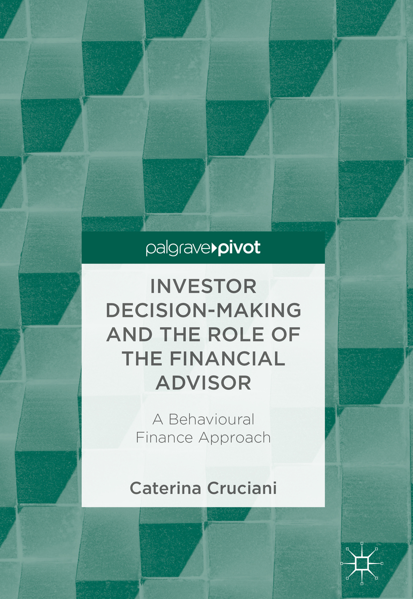 Cruciani, Caterina - Investor Decision-Making and the Role of the Financial Advisor, ebook