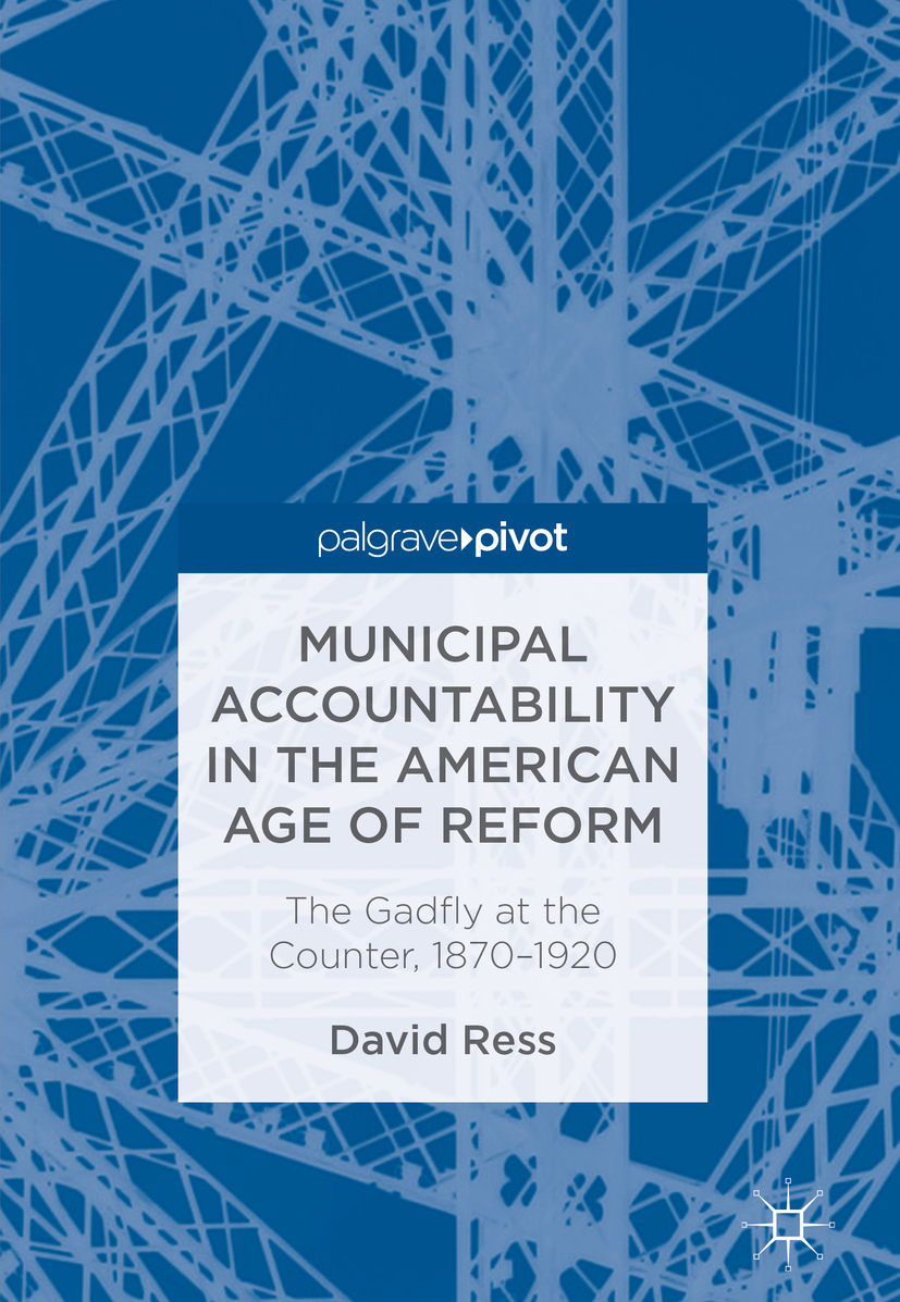 Ress, David - Municipal Accountability in the American Age of Reform, ebook