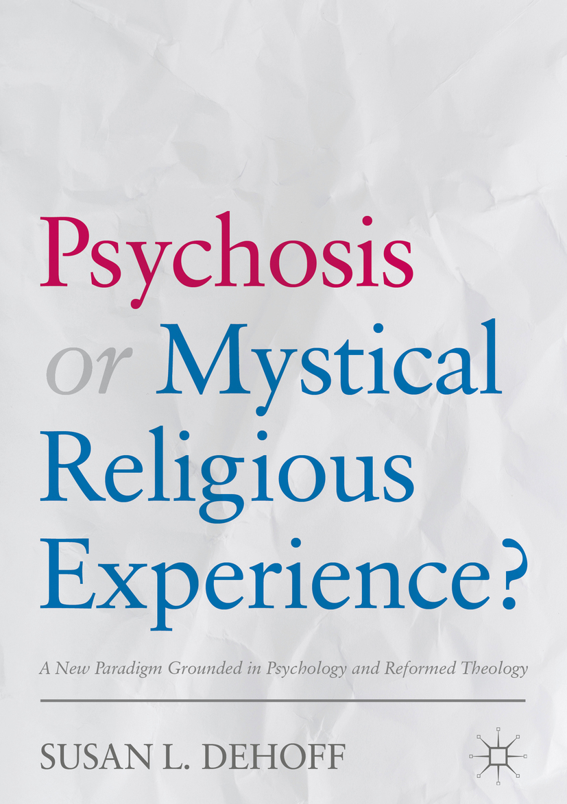 DeHoff, Susan L. - Psychosis or Mystical Religious Experience?, ebook
