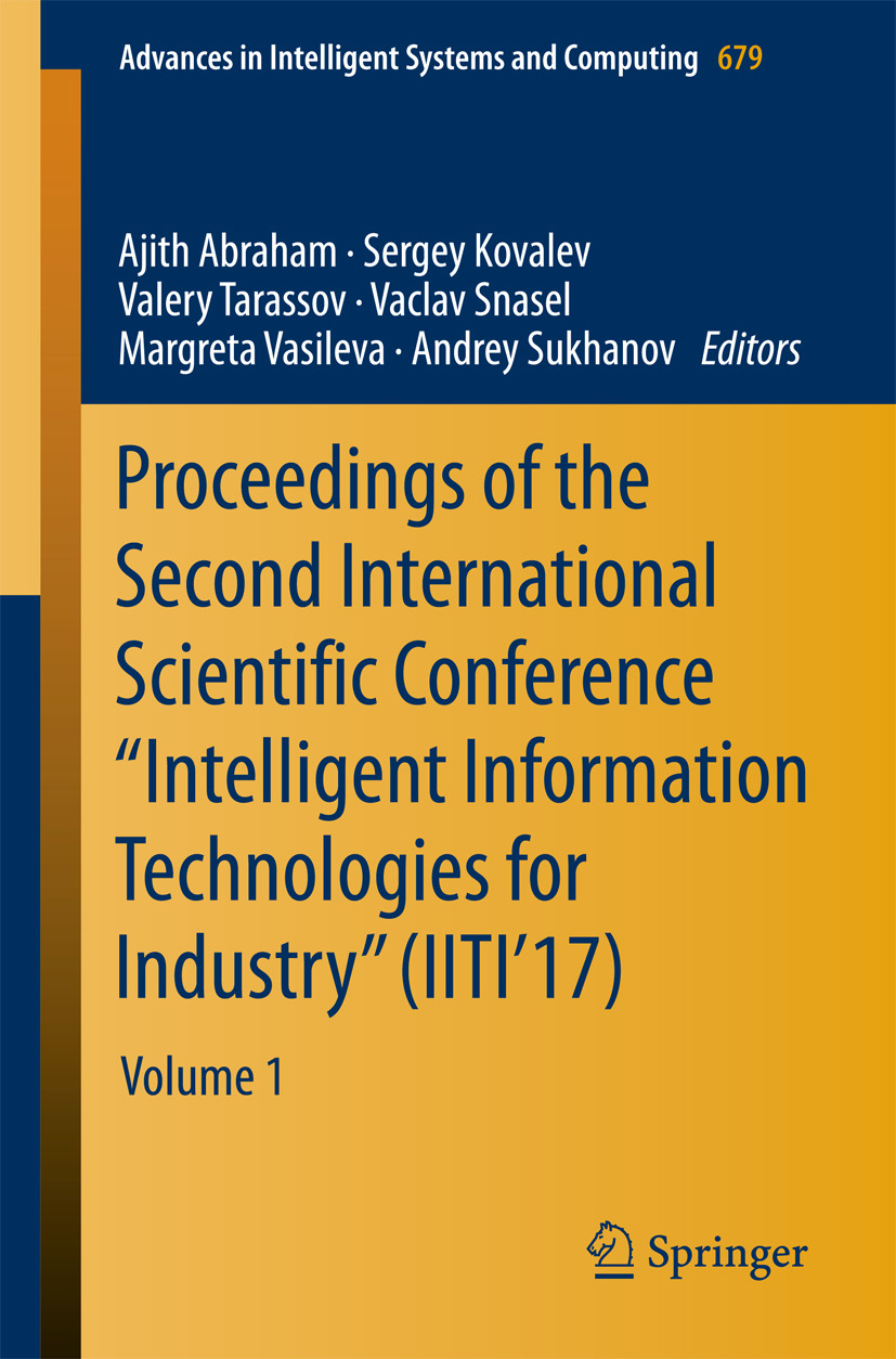 "Abraham, Ajith - Proceedings of the Second International Scientific Conference ""Intelligent Information Technologies for Industry"" (IITI'17), ebook"