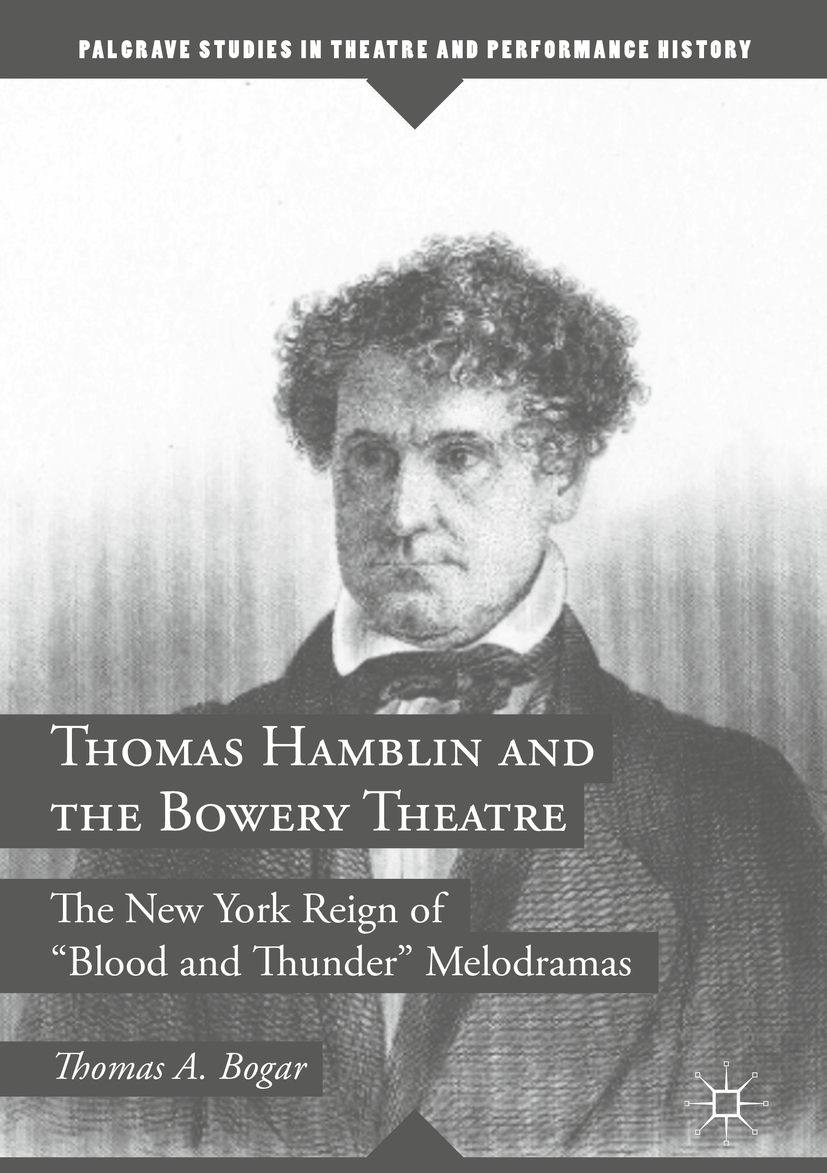 Bogar, Thomas A. - Thomas Hamblin and the Bowery Theatre, ebook