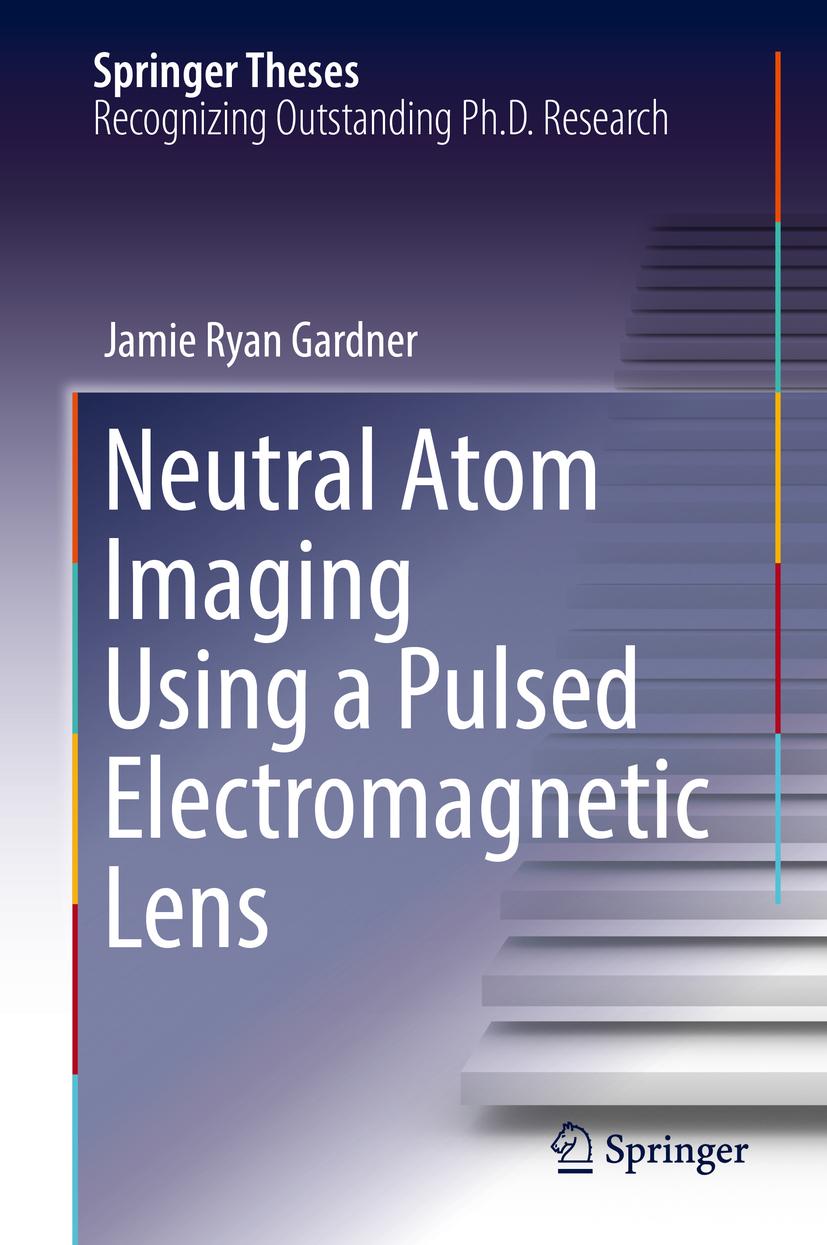 Gardner, Jamie Ryan - Neutral Atom Imaging Using a Pulsed Electromagnetic Lens, ebook