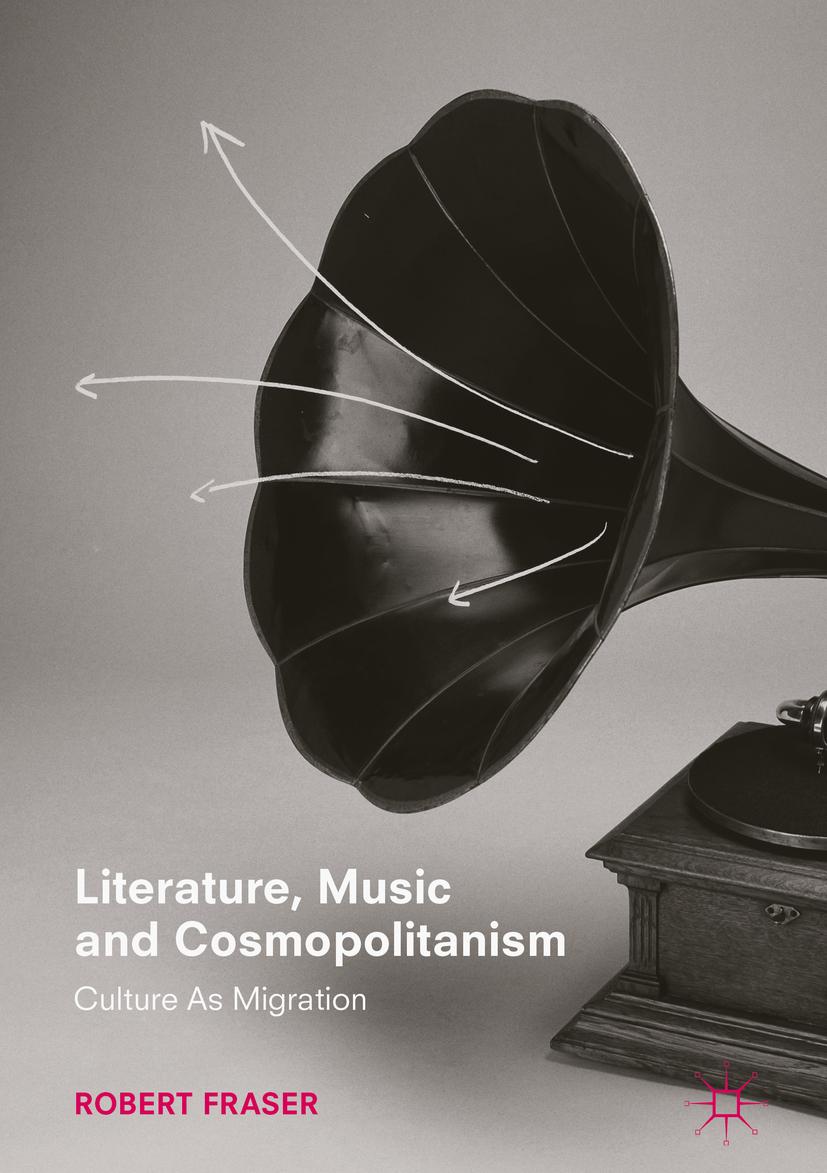 Fraser, Robert - Literature, Music and Cosmopolitanism, ebook