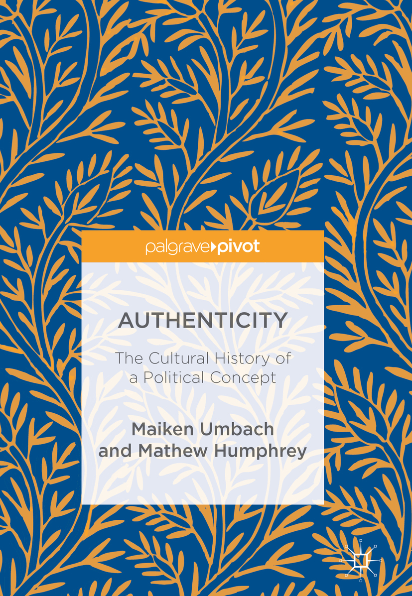 Humphrey, Mathew - Authenticity: The Cultural History of a Political Concept, ebook