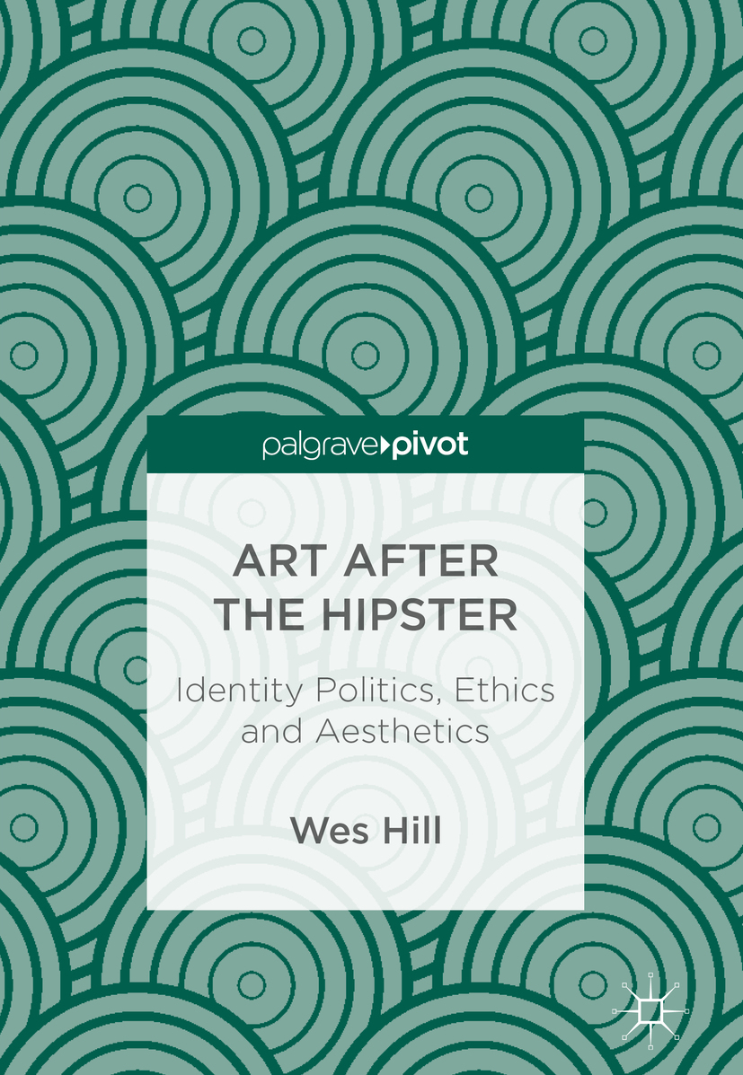 Hill, Wes - Art after the Hipster, ebook