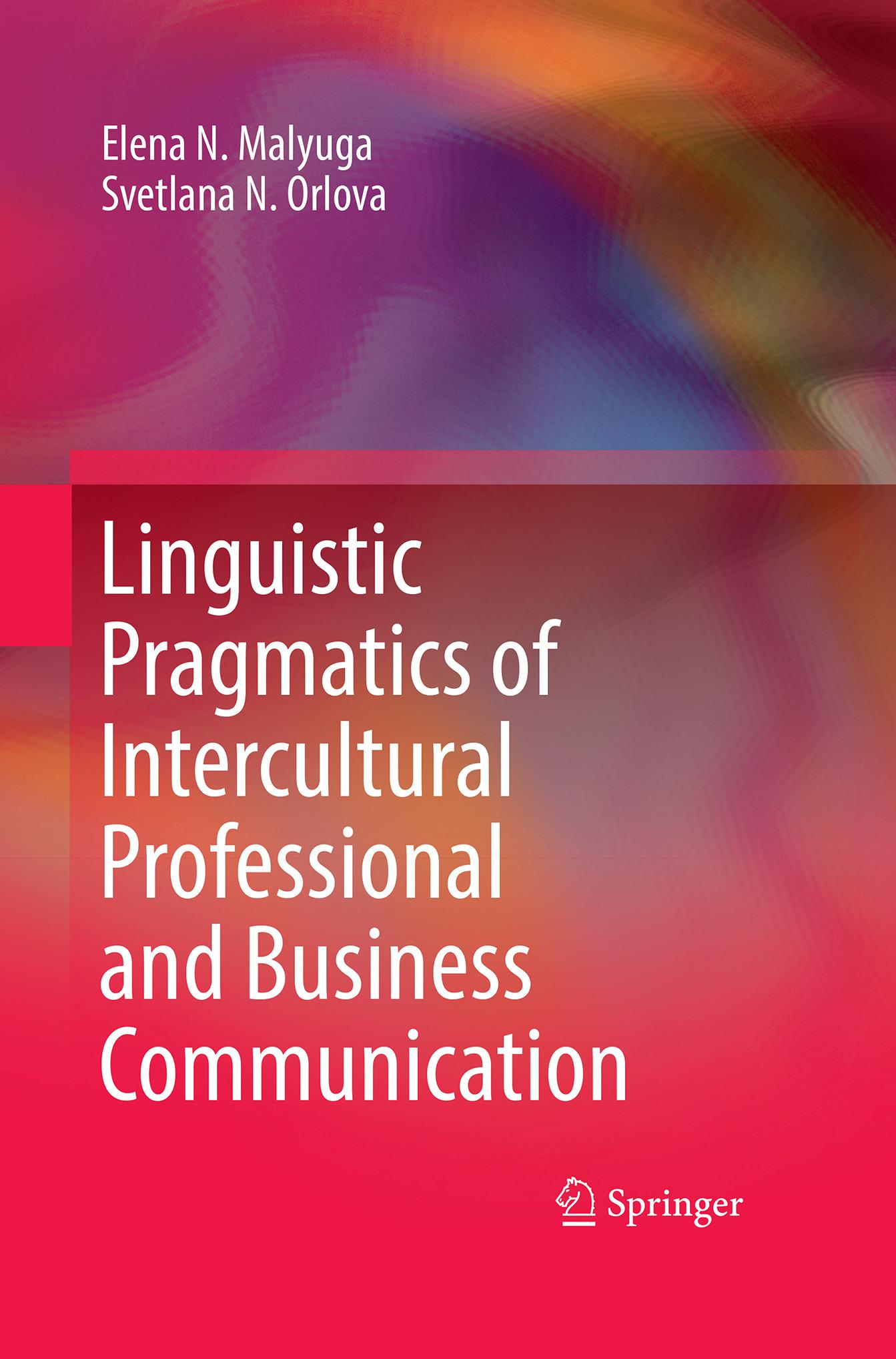 Malyuga, Elena N. - Linguistic Pragmatics of Intercultural Professional and Business Communication, ebook