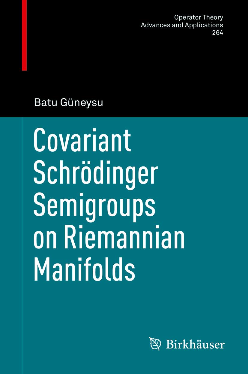 Güneysu, Batu - Covariant Schrödinger Semigroups on Riemannian Manifolds, ebook