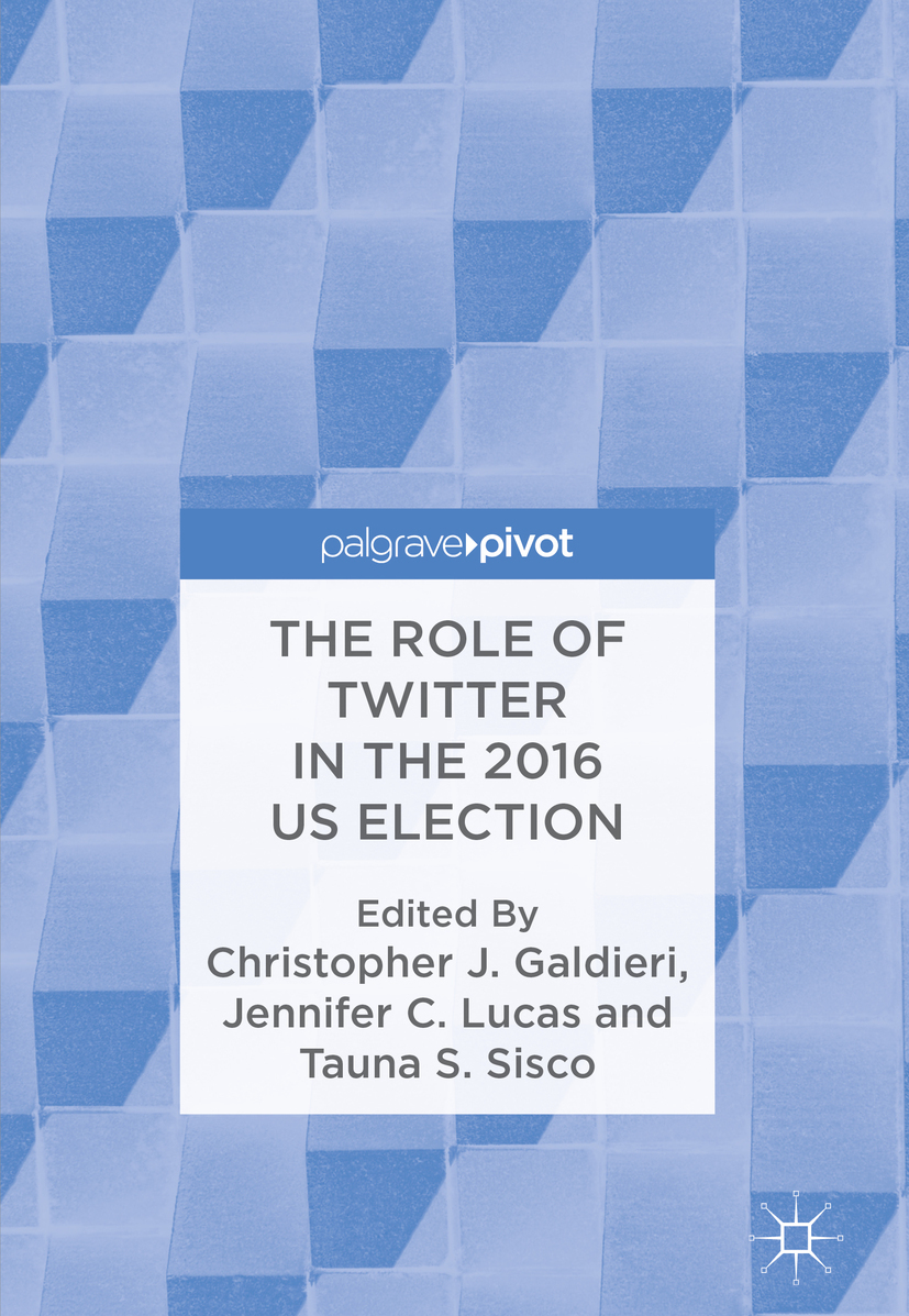 Galdieri, Christopher J. - The Role of Twitter in the 2016 US Election, ebook
