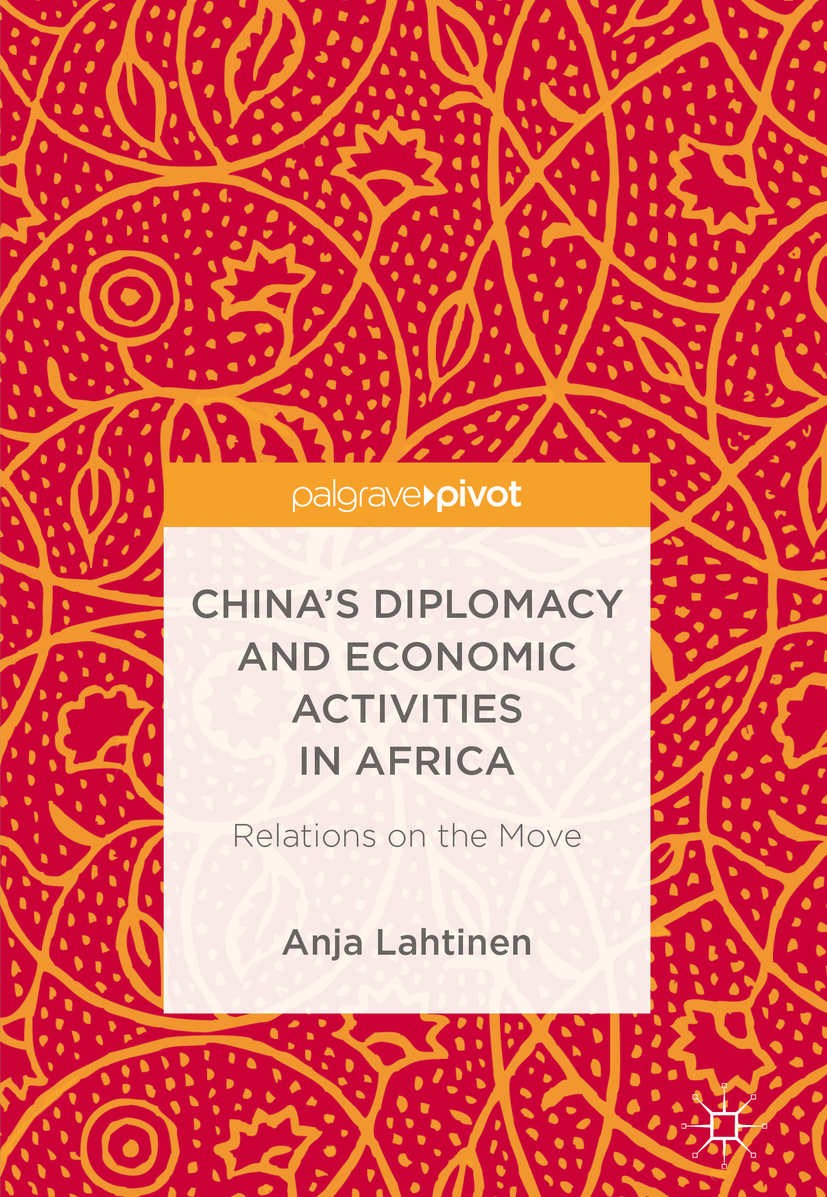Lahtinen, Anja - China's Diplomacy and Economic Activities in Africa, ebook