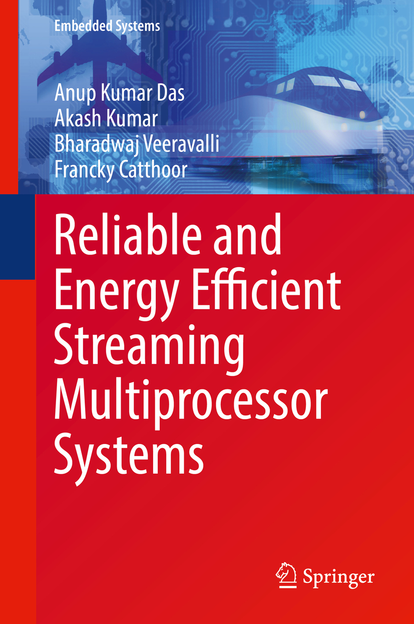 Catthoor, Francky - Reliable and Energy Efficient Streaming Multiprocessor Systems, ebook
