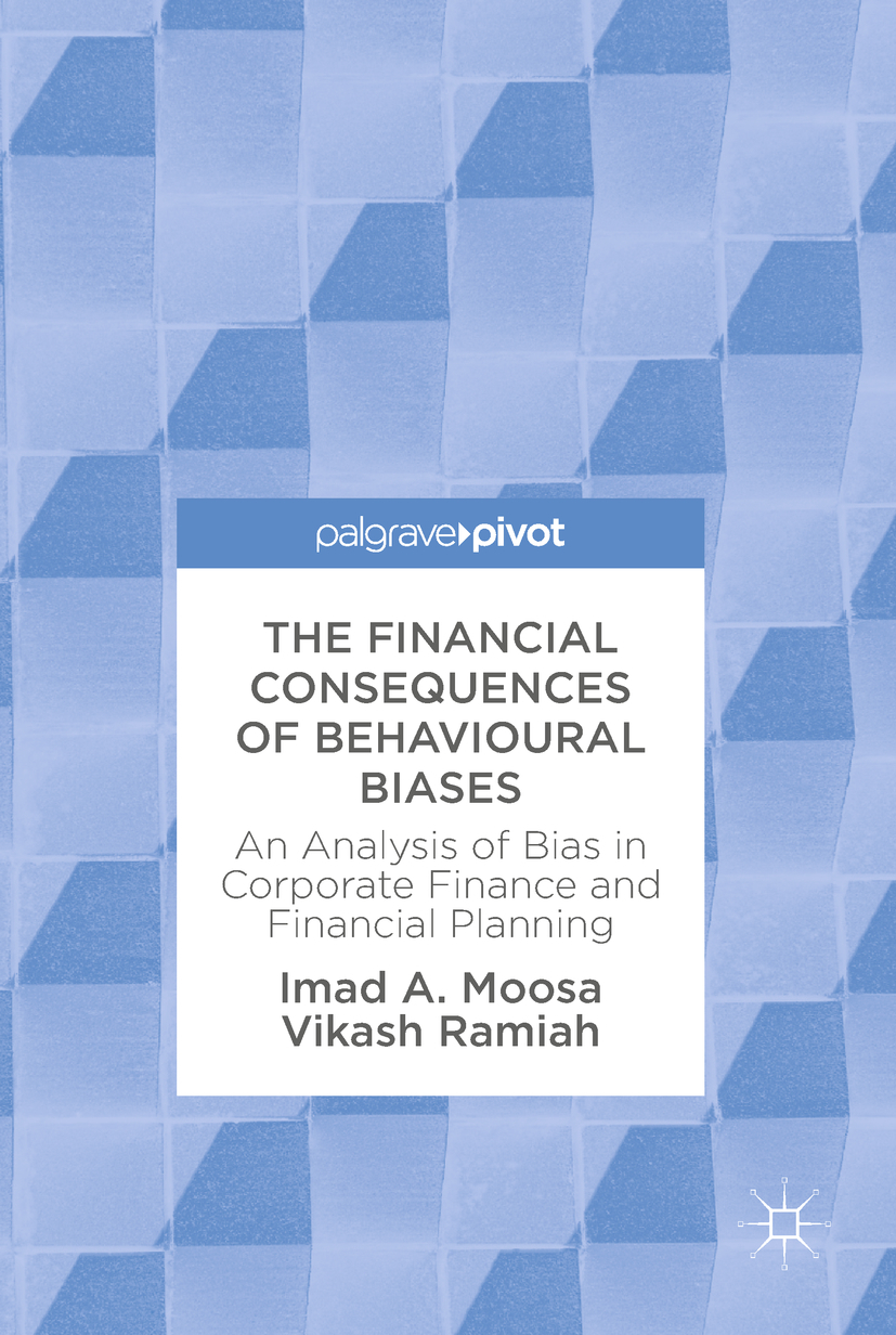 Moosa, Imad A. - The Financial Consequences of Behavioural Biases, ebook