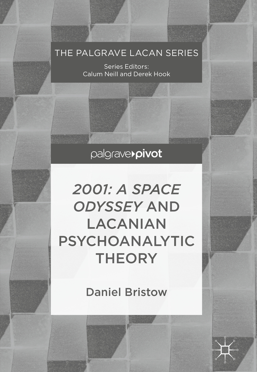 Bristow, Daniel - 2001: A Space Odyssey and Lacanian Psychoanalytic Theory, ebook