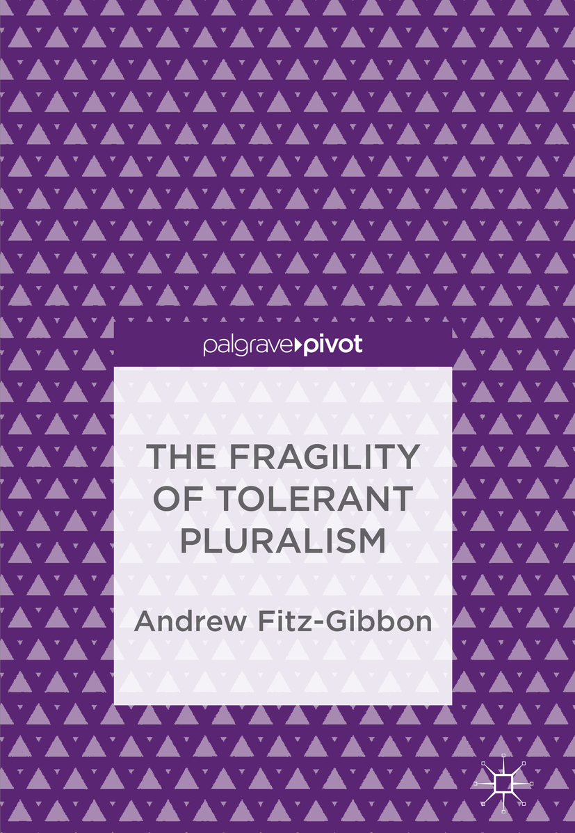 Fitz-Gibbon, Andrew - The Fragility of Tolerant Pluralism, ebook